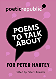 Poems to Talk About 2015: For Peter Hartey