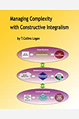 Managing Complexity with Constructive Integralism Kindle Edition