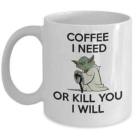 Best Funny Mug   Coffee I Need Or Kill You I Will Coffee Mug Tea Cup