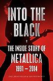 Into the Black: The Inside Story of Metallica, 1991-2014 (Birth School Metallica Death)