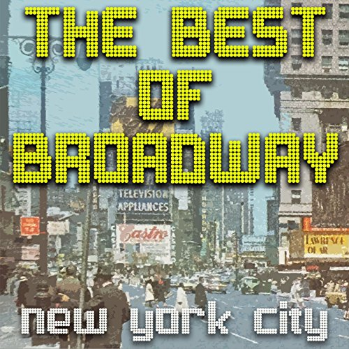 The Best Of Broadway - New York City