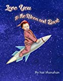 img - for Love You to the Moon and Back by Sue Shanahan (2014-06-29) book / textbook / text book