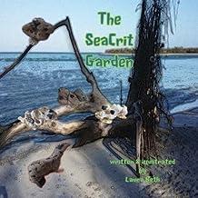 The SeaCrit Garden by Laura Beth (2016-07-23)