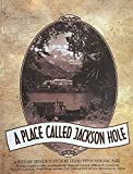 img - for A Place Called Jackson Hole book / textbook / text book