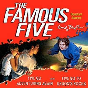 Famous Five: 'Five Go Adventuring Again' & 'Five Go to Demons Rocks' Audiobook