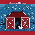 Go to Sleep, Little Farm | Mary Lyn Ray