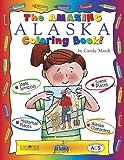 The Amazing Alaska Coloring Book (The Alaska Experience)