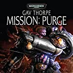 Mission: Purge: Warhammer 40,000 | Gav Thorpe