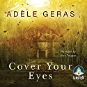 Cover Your Eyes Audiobook by Adèle Geras Narrated by Alex Tregear
