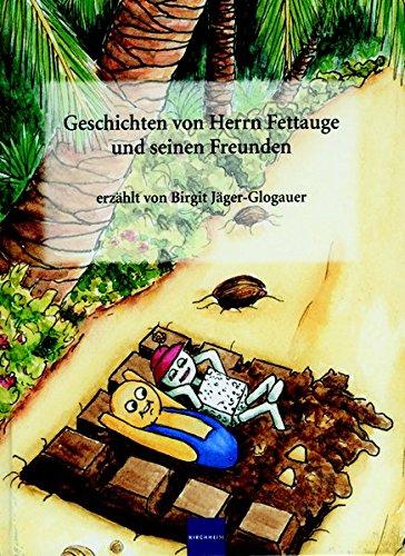 Geschichten von Herrn Fettauge und seinen Freunden Taschenbuch – 1. November 2002 Birgit Jäger-Glogauer Kirchheim + Co. 387409362X Kinderbücher