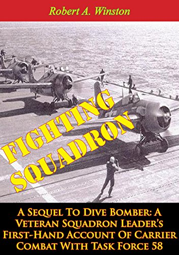 Fighting Squadron, A Sequel To Dive Bomber:: A Veteran Squadron Leader's First-Hand Account Of Carrier Combat With Task Force 58 ()
