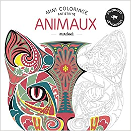 Mini Coloriage Anti Stress Animaux French Edition Collectif