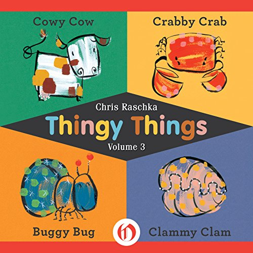 Thingy Things Volume 3: Cowy Cow, Crabby Crab, Buggy Bug, and Clammy (Crabby Crab)
