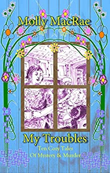 My Troubles by [MacRae, Molly]