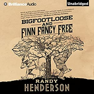 Bigfootloose and Finn Fancy Free Audiobook