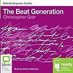 The Beat Generation: Bolinda Beginner Guides | Christopher Gair