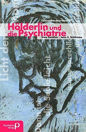 Hölderlin und die Psychiatrie (Edition Das Narrenschiff)