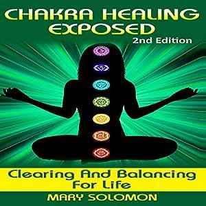 Chakra Healing Exposed Audiobook