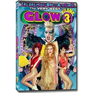 The Very Best of GLOW: Gorgeous Ladies of Wrestling, Vol. 3