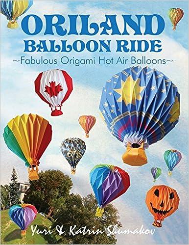 Oriland Balloon Ride Fabulous Origami Hot Air Balloons Yuri