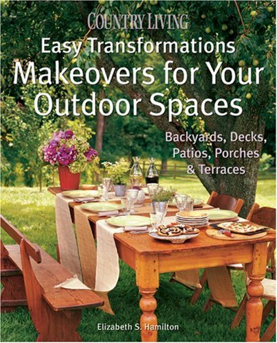 Cheap  Country Living Easy Transformations: Makeovers for Your Outdoor Spaces: Backyards, Decks, Patios,..