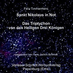 Sankt Nikolaus in Not/Das Triptychon der Heiligen Drei Könige Hörbuch