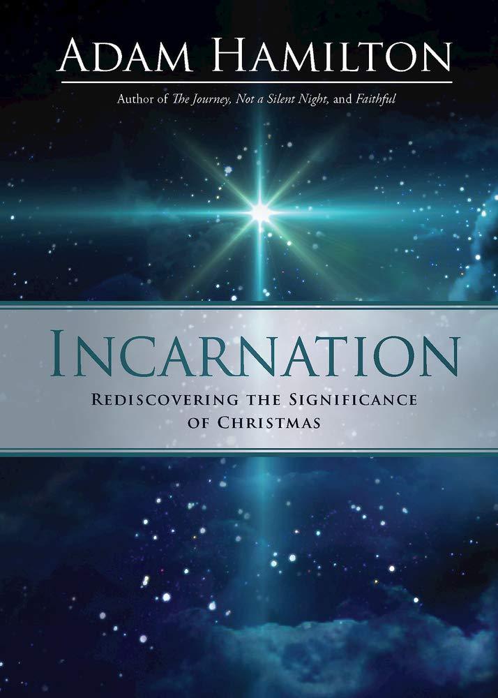 Incarnation: Rediscovering the Significance of Christmas: Hamilton, Adam:  9781791005542: Amazon.com: Books
