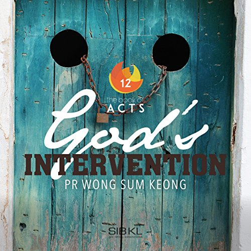 Gods Intervention (The Book of Acts: God's Intervention (feat. Wong Sum Keong))