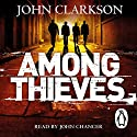 Among Thieves Audiobook by John Clarkson Narrated by John Chancer