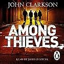 Among Thieves Hörbuch von John Clarkson Gesprochen von: John Chancer