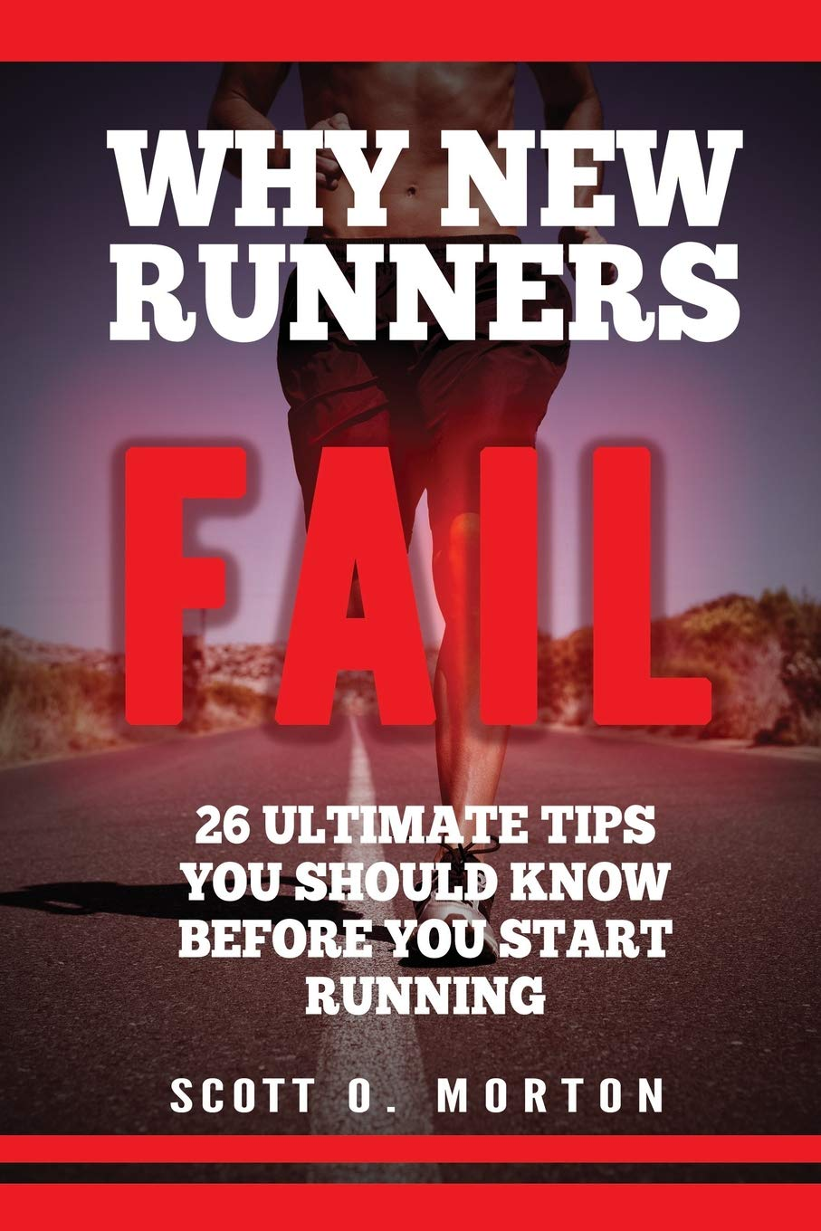 Why New Runners Fail: 26 Ultimate Tips You Should Know Before You Start Running! (Beginner To Finisher) PDF