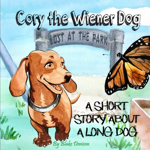Cory the Wiener Dog: A short story about a long -