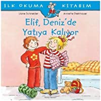 Ilk Okuma Kitabım-Elif Denizde Yatıya Kalıyor