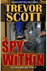 The Spy Within (Karl Adams Espionage Thriller Series Book 3) Kindle Edition