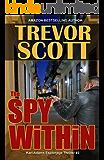 The Spy Within (Karl Adams Espionage Thriller Series Book 3)