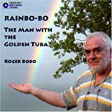 Rainbo-Bo: Man With the Golden Tuba