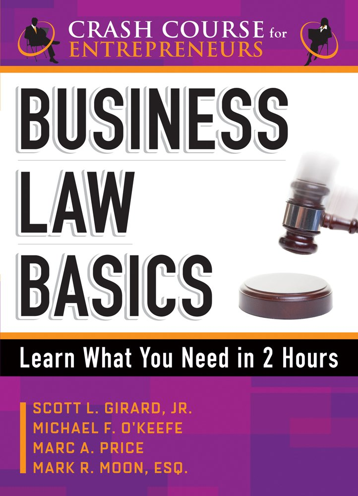 Business Law Basics: Learn What You Need in 2 Hours (Crash Course for Entrepreneurs) pdf