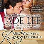 Miss Woodley's Kissing Experiment: A Lady's Lessons, Book 3 | Jade Lee