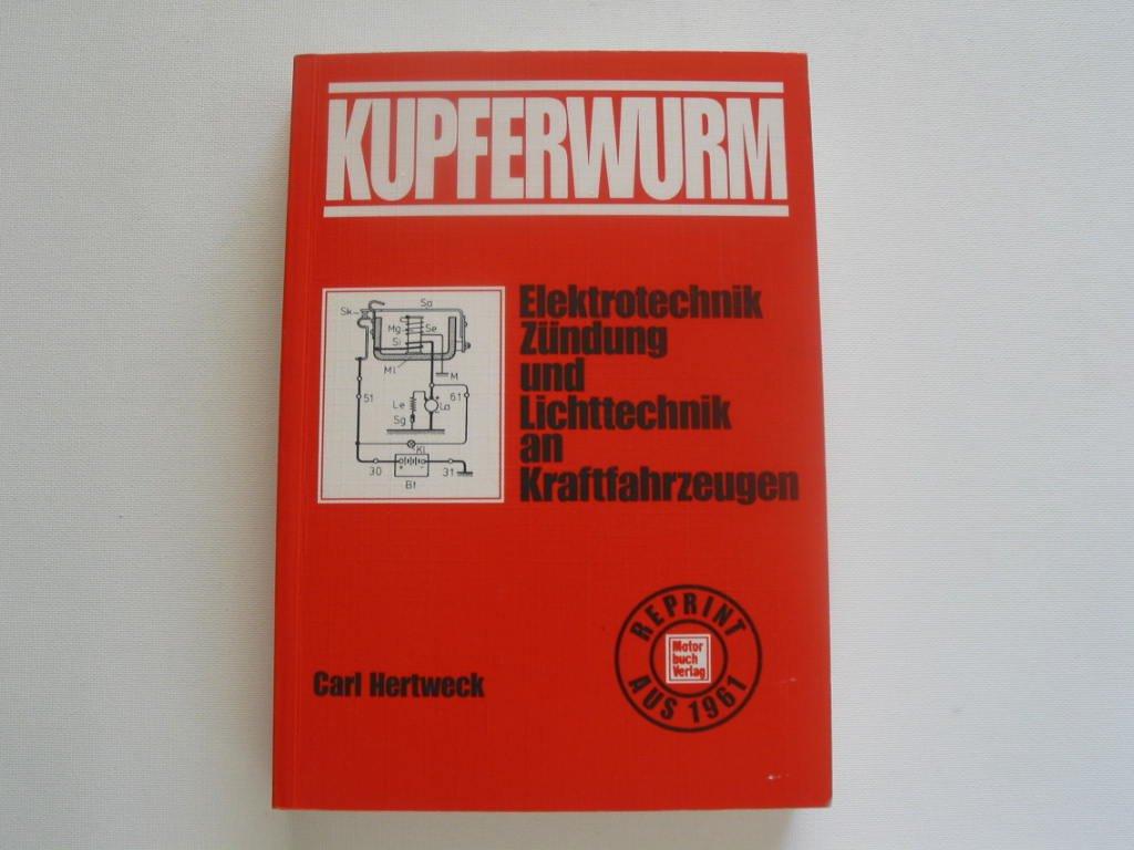 Der Kupferwurm - Elektrotechnik Zündung und Lichttechnik an Kraftfahrzeugen