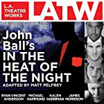 John Ball's In the Heat of the Night | Matt Pelfrey (adaption)