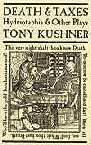 Death and Taxes, Tony Kushner, 1559361565