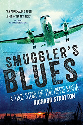 Smuggler's Blues: A True Story of the Hippie Mafia (Best Federal Law Enforcement Agency)