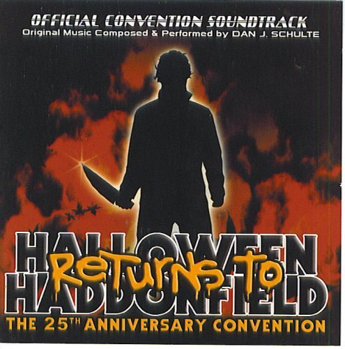 Halloween Returns To Haddonfield: Official 25th AnniversaryConvention Soundtrack (2003-05-03) ()