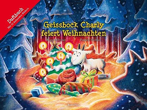 Geissbock Charly feiert Weihnachten (Baeschlin Duftbilderbuch)