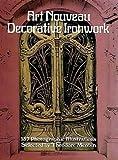 Art Nouveau Decorative Ironwork (Dover Jewelry and Metalwork)