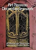 img - for Art Nouveau Decorative Ironwork (Dover Jewelry and Metalwork) book / textbook / text book