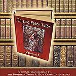 Classic Fairy Tales, Volume 2 | Hans Christian Andersen