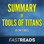 Summary of Tools of Titans by Tim Ferriss | FastReads