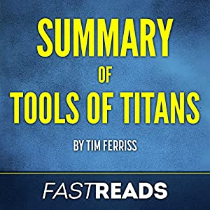 Summary of Tools of Titans by Tim Ferriss Audiobook