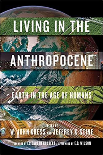 Living In The Anthropocene Earth In The Age Of Humans John W